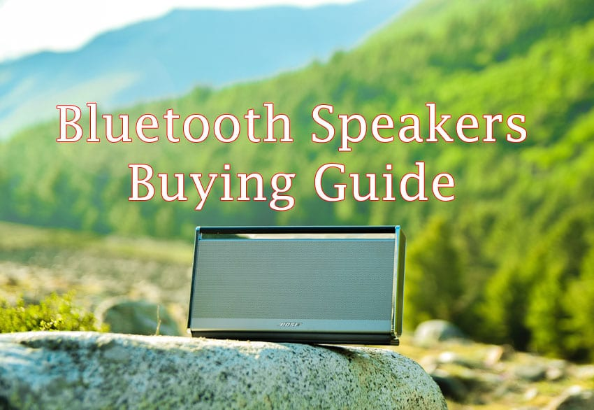 Buying a Bluetooth Speaker? Here's What You Should Keep in Mind