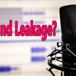What is Sound Leakage? (and how to test and reduce it)