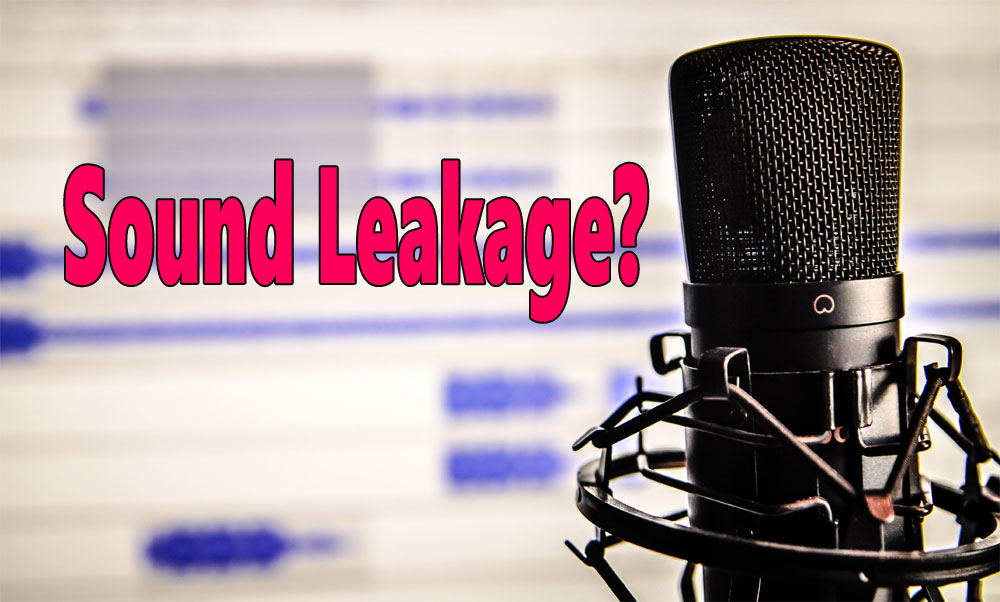 What is Sound Leakage (and how to test and reduce it)